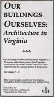 OUR BUILDINGS OURSELVES: Architecture in Virginia: VHS Artwork