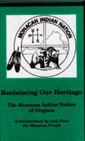 Reclaiming Our Heritage: The Monacan Indian Nation of Virginia: VHS Artwork